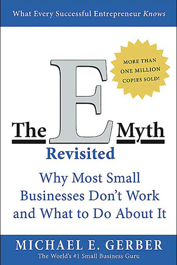 E-Myth Revisited, Business Growth, Starting a Small Business